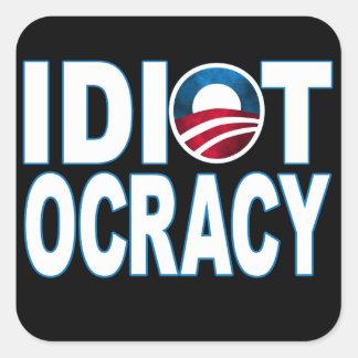 IDIOTOCRACY: Anti-Democrats Merchandise Square Sticker