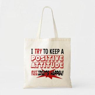Idiots Happen | Positive Attitude | Funny Insult Tote Bag