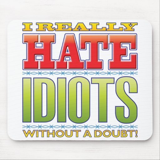 Idiots Hate Mousepad