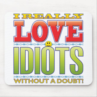 Idiots Love Face Mouse Pad