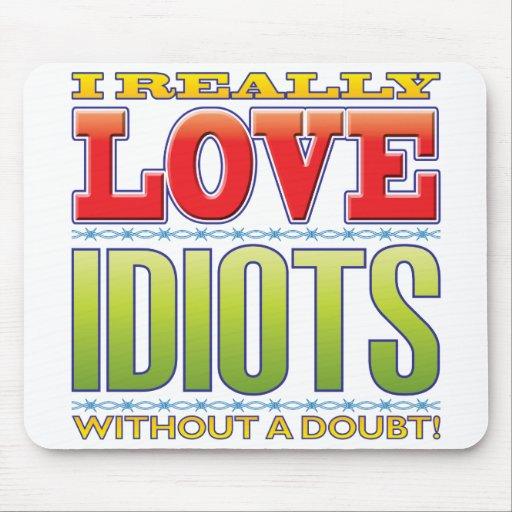 Idiots Love Mousepads