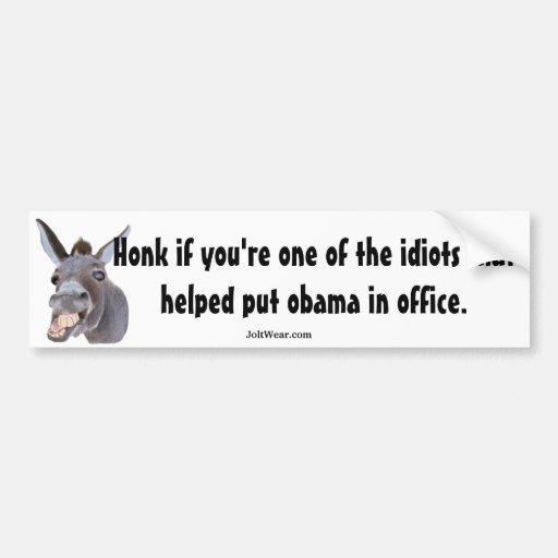 idiots who voted for obama car bumper sticker
