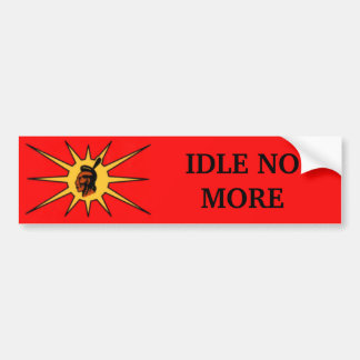 Idle No More Bumper Sticker Car Bumper Sticker