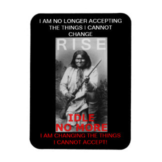 IDLE NO MORE. Political Protest Flexible MAGNET