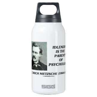 Idleness Is The Parent Of Psychology Nietzsche 10 Oz Insulated SIGG Thermos Water Bottle