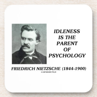 Idleness Is The Parent Of Psychology Nietzsche Drink Coaster
