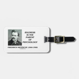 Idleness Is The Parent Of Psychology Nietzsche Luggage Tag