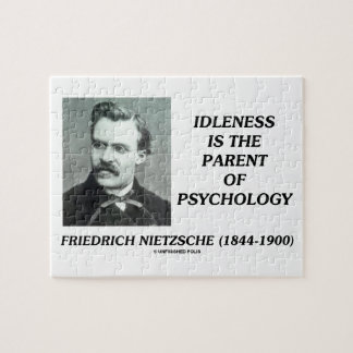 Idleness Is The Parent Of Psychology Nietzsche Puzzle