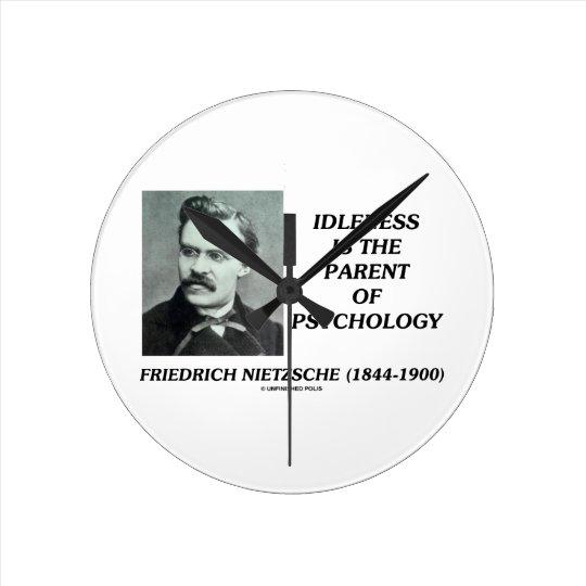 Idleness Is The Parent Of Psychology Nietzsche Round Clock