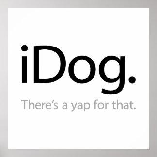 iDog - hay un ladrido para eso Posters