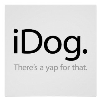iDog - There's A Yap For That Poster