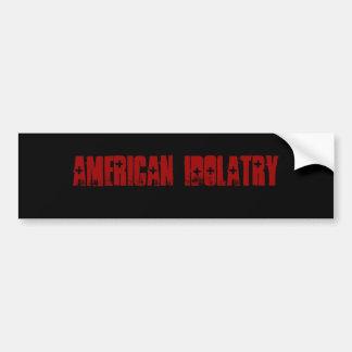 Idolatría americana pegatina de parachoque