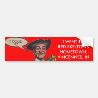 idoodit, I WENT TO RED SKELTON'S H... - Customized Car Bumper Sticker