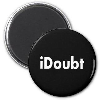 iDoubt Magnet