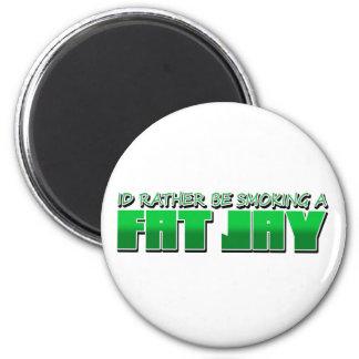 IdRatherBeSmokingaFatJay 2 Inch Round Magnet