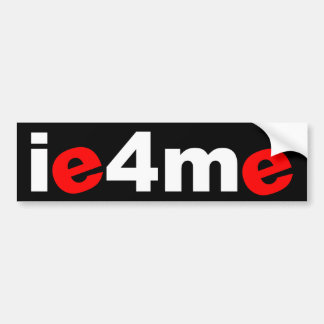 ie4me bumper sticker