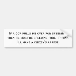 if-a-cop-pulls-me-over-01 bumper sticker