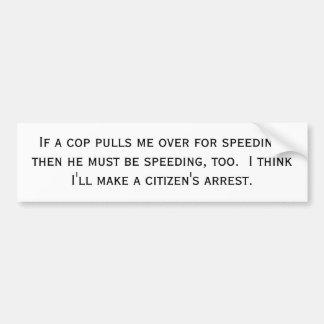 if-a-cop-pulls-me-over-01 pegatina para auto