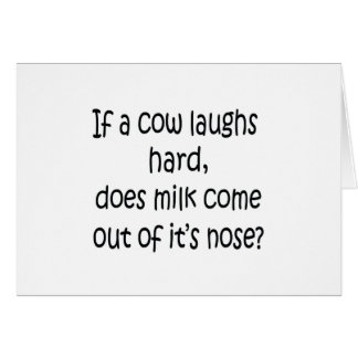 If A Cow Laughs Hard Card