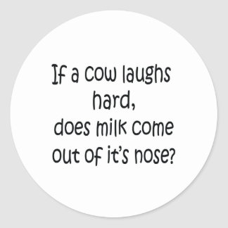 If A Cow Laughs Hard Classic Round Sticker