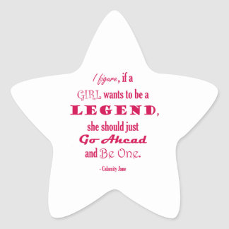 If A Girl Wants To Be A Legend Star Sticker
