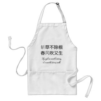 If a job is worth doing, it's worth doing well adult apron