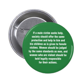 If A Male Victim Seeks Help, Society Should … Pinback Button