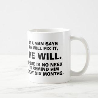 If a man says he will fix it he will - coffee mug