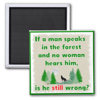 If A Man Speaks In The Forest Novelty Magnet