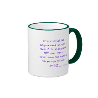 If a mind is depraved it can not think r... ringer mug