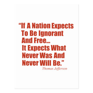 If a Nation Expect to be Ignorant and Free... Postcard