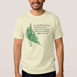 If a tree falls... t-shirt
