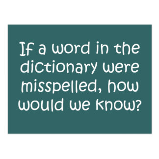 If a word in the dictionary was misspelled postcard
