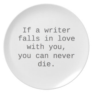 """If a writer falls in love with you..."" products Dinner Plates"