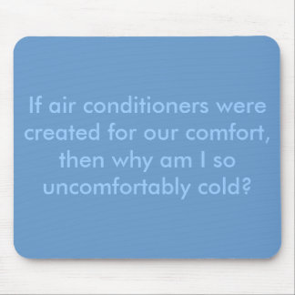 If air conditioners were created f... - Customized Mouse Pad