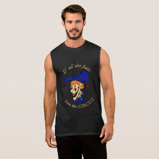If all else fails join the CIRCUS blue clown Sleeveless Shirt