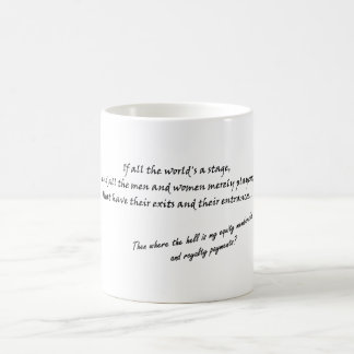 'If all the world's a stage...' Coffee Mugs