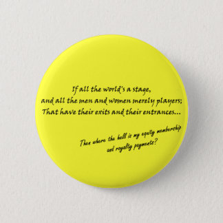 'If all the world's a stage...' Pinback Button