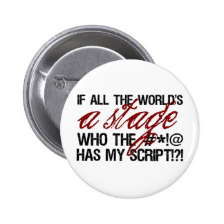 If all the world's a stage ... 2 inch round button