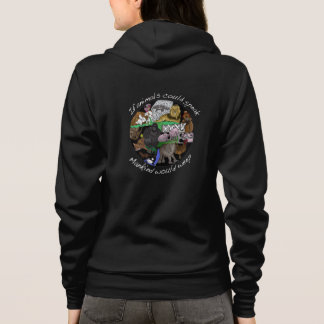 If animals could speak Mankind would weep hoodie