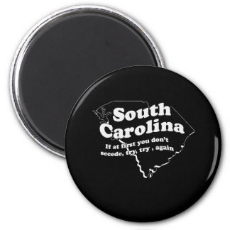 IF AT FIRST YOU DN'T SECEDE, TRY, TRY AGAIN MAGNET
