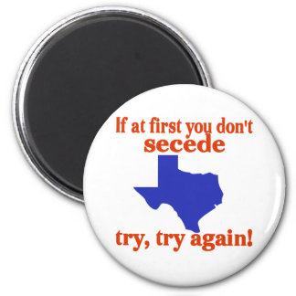 If at first you don't secede refrigerator magnet