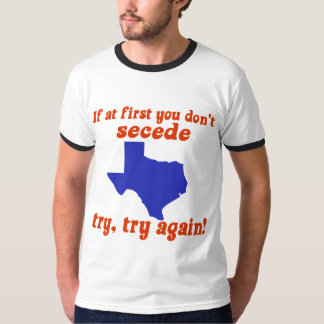 If at first you don't secede shirt