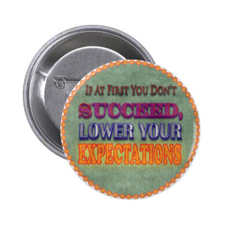 If At First You Don't Succeed... 2 Inch Round Button