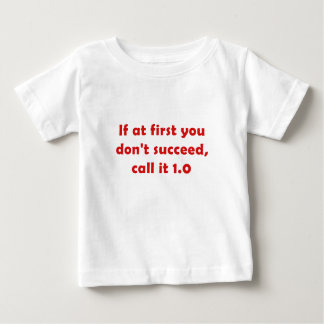 If at First you Dont Succeed Call it 1.0 Tees