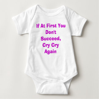"""""""If At First You Don't Succeed"""" Custom Infant Tee"""