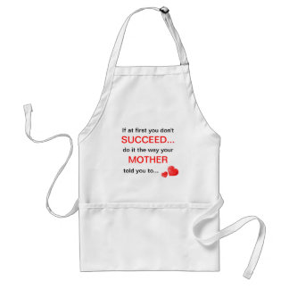 If at first you don't Succeed do it the way you Mo Adult Apron