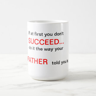 If at first you don't Succeed Father Quote Mug