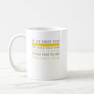 If At First You Dont Succeed funny science teacher Coffee Mug