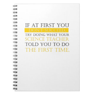 If At First You Dont Succeed funny science teacher Notebook